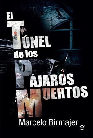 TUNEL DE LOS PAJAROS MUERTOS, EL / 2 ED.