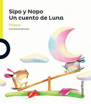 SIPO Y NOPO UN CUENTO LUNA / 2 ED.