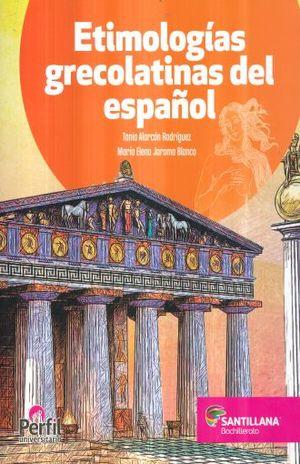 ETIMOLOGIAS GRECOLATINAS DEL ESPAÑOL BACHILLERATO