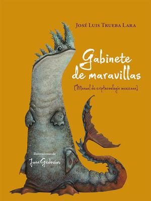 GABINETE DE MARAVILLAS. MANUAL DE CRIPTOZOOLOGIA MEXICANA