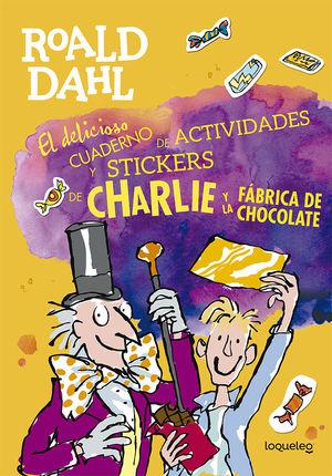 DELICIOSO CUADERNO DE ACTIVIDADES Y STICKERS DE CHARLIE Y LA FABRICA DE CHOCOLATE, EL