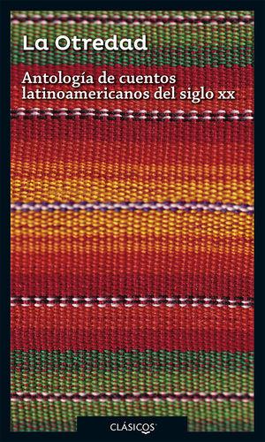 La otredad. Antología de cuentos latinoamericanos del siglo XX