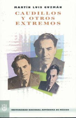 CAUDILLOS Y OTROS EXTREMOS / 2 ED.