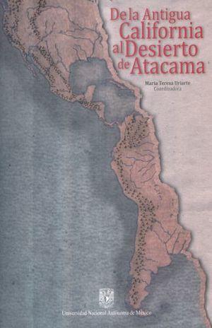 DE LA ANTIGUA CALIFORNIA AL DESIERTO DE ATACAMA (INCLUYE CD)