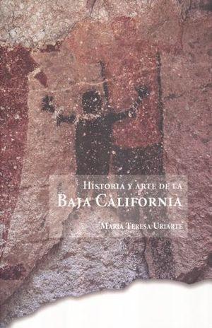HISTORIA Y ARTE DE LA BAJA CALIFORNIA