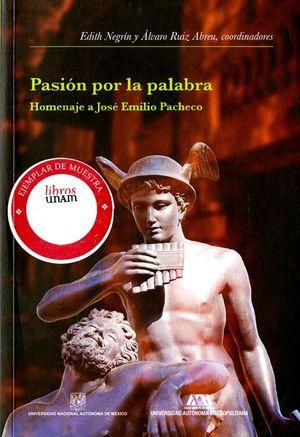 Pasión por la palabra. Homenaje a José Emilio Pacheco