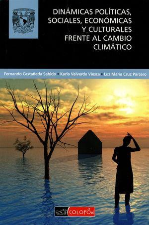 DINAMICAS POLITICAS SOCIALES ECONOMICAS Y CULTURALES FRENTE AL CAMBIO CLIMATICO