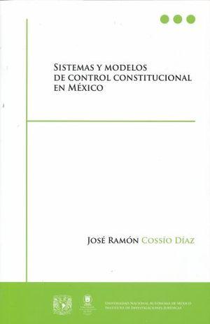 SISTEMAS Y MODELOS DE CONTROL CONSTITUCIONAL EN MEXICO