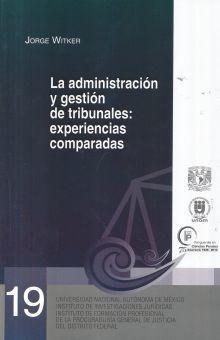 ADMINISTRACION Y GESTION DE TRIBUNALES, LA. EXPERIENCIAS COMPARADAS