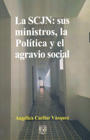 SCJN SUS MINISTROS LA POLITICA Y EL AGRAVIO SOCIAL, LA