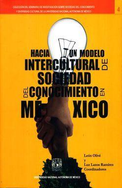 HACIA UN MODELO INTERCULTURAL DE SOCIEDAD DEL CONOCIMIENTO EN MEXICO