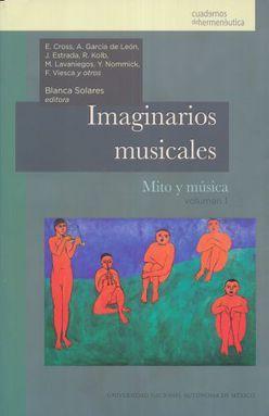 IMAGINARIOS MUSICALES. MITO Y MUSICA / VOLUMEN 1