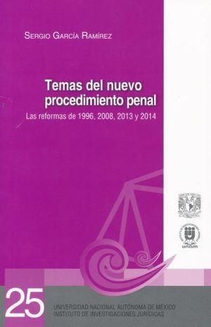 TEMAS DEL NUEVO PROCEDIMIENTO PENAL. LAS REFORMAS DE 1996 2008 2013 Y 2014