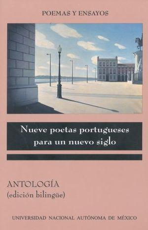 NUEVE POETAS PORTUGUESES PARA UN NUEVO SIGLO / ANTOLOGIA (EDICION BILINGUE)