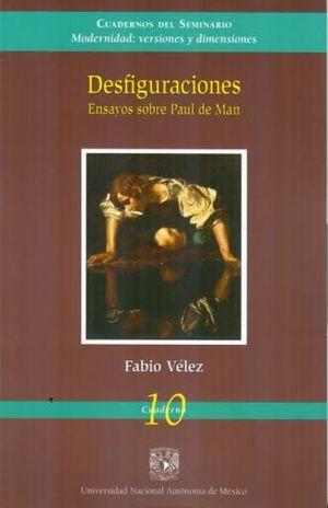 DESFIGURACIONES. ENSAYOS SOBRE PAUL DE MAN