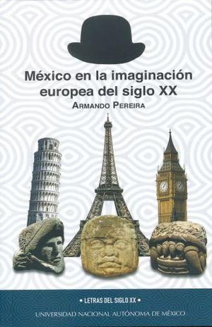 MEXICO EN LA IMAGINACION EUROPEA DEL SIGLO XX