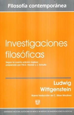 INVESTIGACIONES FILOSOFICAS (SEGUN LA CUARTA EDICION INGLESA PREPARADA POR PMS HACKER Y J SCHULTE)