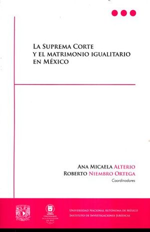 SUPREMA CORTE Y EL MATRIMONIO IGUALITARIO EN MEXICO