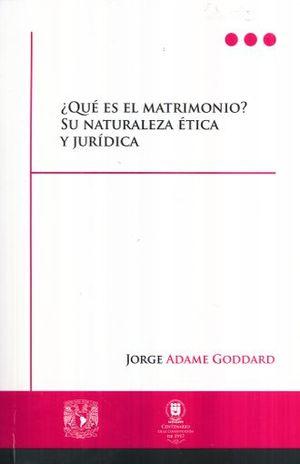 QUE ES EL MATRIMONIO. SU NATURALEZA ETICA Y JURIDICA