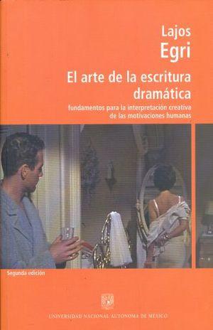 ARTE DE LA ESCRITURA DRAMATICA, EL. FUNDAMENTOS PARA LA INTERPRETACION CREATIVA DE LAS MOTIVACIONES HUMANAS