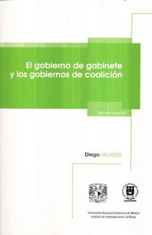 GOBIERNO DE GABINETE Y LOS GOBIERNOS DE COALICION, EL / 3 ED.