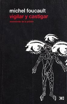 VIGILAR Y CASTIGAR. NACIMIENTO DE LA PRISION / 2 ED.