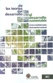 DE LAS TEORIAS DEL DESARROLLO AL DESARROLLO SUSTENTABLE. CONSTRUCCION DE UN ENFOQUE MULTIDISCIPLINARIO