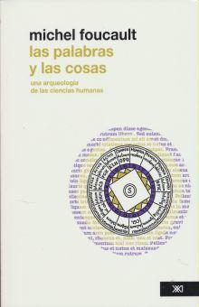 PALABRAS Y LAS COSAS, LAS. UNA ARQUEOLOGIA DE LAS CIENCIAS HUMANAS.