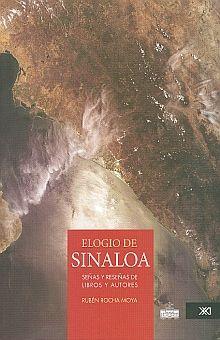 ELOGIO DE SINALOA. SEÑAS Y RESEÑAS DE LIBROS Y AUTORES