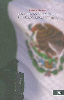 FUERZAS ARMADAS EN EL MEXICO DEMOCRATA, LAS