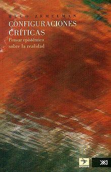 CONFIGURACIONES CRITICAS. PENSAR EPISTEMICO SOBRE LA REALIDAD