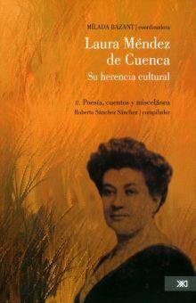 LAURA MENDEZ DE CUENCA SU HERENCIA CULTURAL / TOMO II. POESIA CUENTOS Y MISCELANEA
