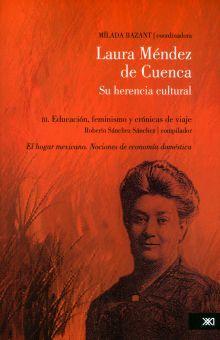 LAURA MENDEZ DE CUENCA SU HERENCIA CULTURAL / TOMO III. EDUCACION FEMINISMO Y CRONICAS DE VIAJE