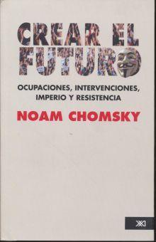 CREAR EL FUTURO. OCUPACIONES INTERVENCIONES IMPERIO Y RESISTENCIA