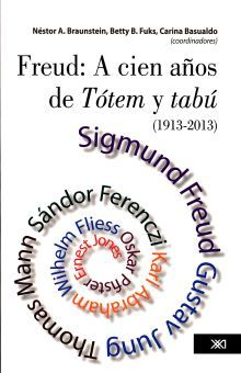 FREUD A CIEN AÑOS DE TOTEM Y TABU (1913 - 2013)
