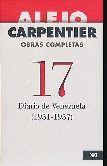 OBRAS COMPLETAS NO. 17. DIARIO DE VENEZUELA (1951 - 1957)
