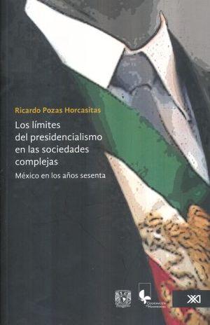 LIMITES DEL PRESIDENCIALISMO EN LAS SOCIEDADES COMPLEJAS, LOS