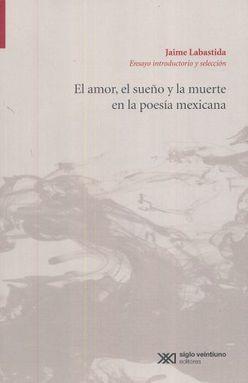 AMOR EL SUEÑO Y LA MUERTE EN LA POESIA MEXICANA, EL