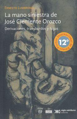 MANO SINIESTRA DE JOSE CLEMENTE OROZCO, LA. DERIVACIONES TRANSBORDOS Y FUGAS