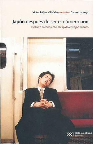 JAPON DESPUES DE SER EL NUMERO UNO. DEL ALTO CRECIMIENTO AL RAPIDO ENVEJECIMIENTO