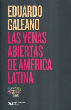 VENAS ABIERTAS DE AMERICA LATINA, LAS / 4 ED.