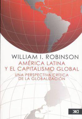 AMERICA LATINA Y EL CAPITALISMO GLOBAL. UNA PERSPECTIVA CRITICA DE LA GLOBALIZACION