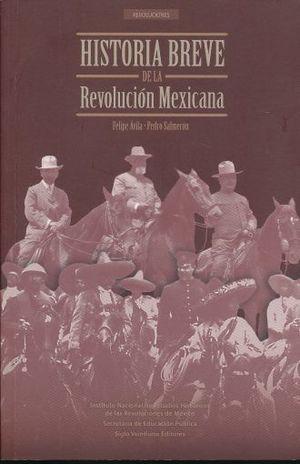 HISTORIA BREVE DE LA REVOLUCION MEXICANA