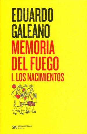 MEMORIA DEL FUEGO 1. LOS NACIMIENTOS / 2 ED.