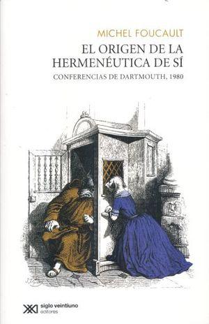 ORIGEN DE LA HERMENEUTICA DE SI, EL. CONFERENCIAS DE DARTMOUTH 1980