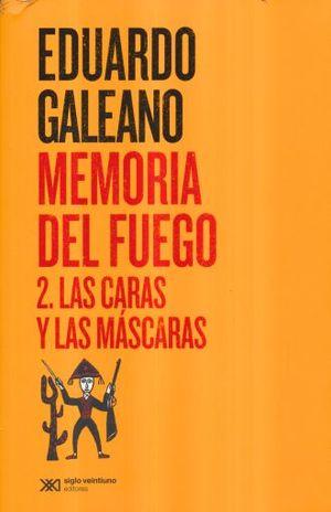 MEMORIA DEL FUEGO 2. LAS CARAS Y LAS MASCARAS / 2 ED.