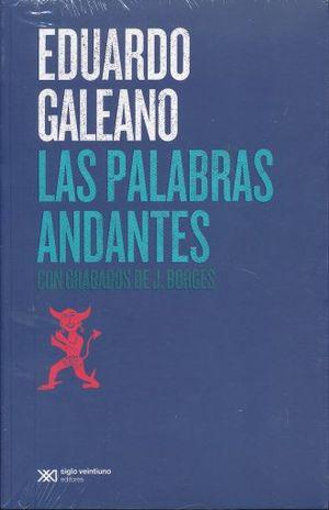 PALABRAS ANDANTES, LAS. CON GRABADOS DE J. BORGES