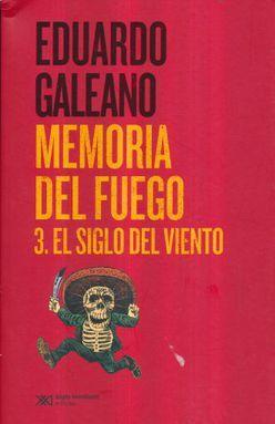MEMORIA DEL FUEGO 3. EL SIGLO DEL VIENTO / 2 ED.