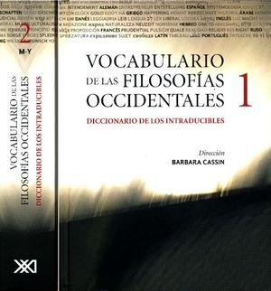 VOCABULARIO DE LAS FILOSOFIAS OCCIDENTALES. DICCIONARIO DE LOS INTRADUCIBLES / 2 VOLS.