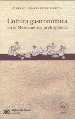 CULTURA GASTRONOMICA EN LA MESOAMERICA PREHISPANICA.
